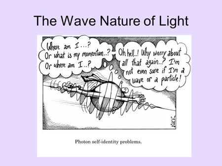 The Wave Nature of Light. Waves To understand the electronic structure of atoms, one must understand the nature of electromagnetic radiation. The distance.