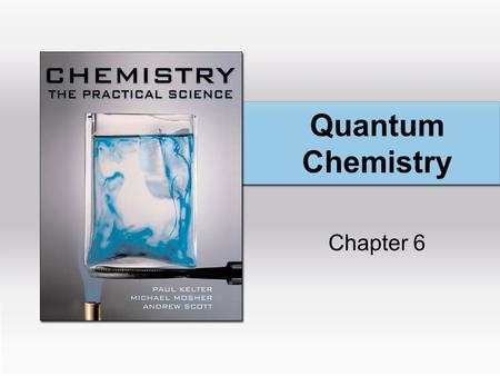 Quantum Chemistry Chapter 6. Copyright © Houghton Mifflin Company. All rights reserved.6 | 2 Electromagnetic Radiation.