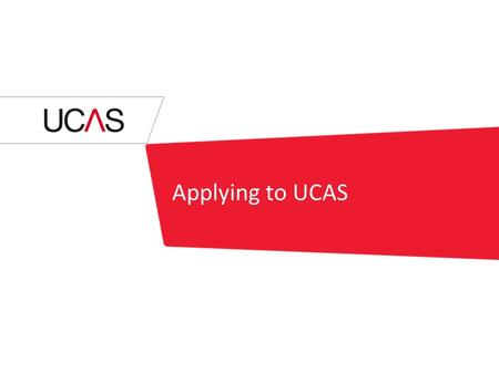 Applying to UCAS. Contents By the end of this you will.... know the resources available to support you understand how to apply know when you need to submit.