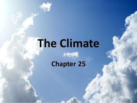 The Climate Chapter 25.