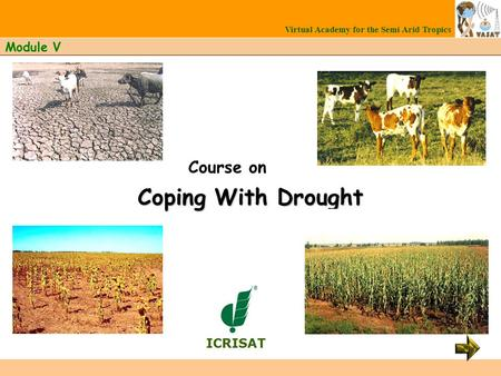 Coping With Drought Course on Module V Virtual Academy for the Semi Arid Tropics ICRISAT.