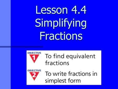 Lesson 4.4 Simplifying Fractions