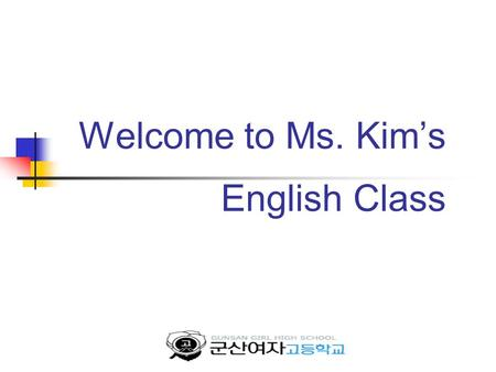 Welcome to Ms. Kim's English Class. Michael Schumacher.