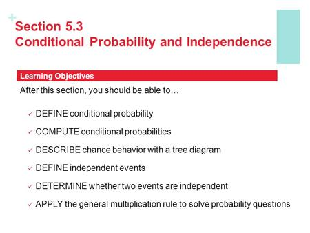 Section 5.3 Conditional Probability and Independence