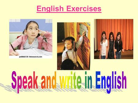 Speak and write in English