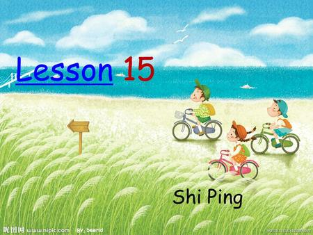 LessonLesson 15 Shi Ping. Pink, pink, I like pink. Blue, blue, I like blue. Green, green, I like green. Yellow, yellow, I like yellow. Purple, purple,
