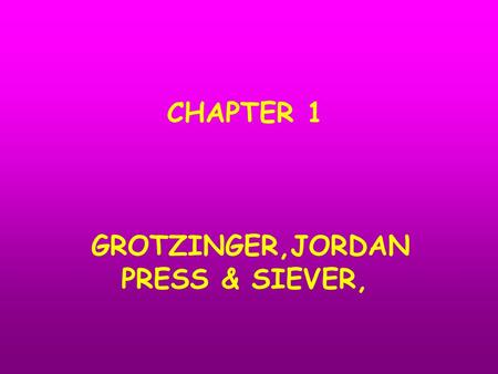 CHAPTER 1 GROTZINGER,JORDAN PRESS & SIEVER,. Concepts you need to know for the quizzes and exams The Scientific method Principle of Uniformitarianism.