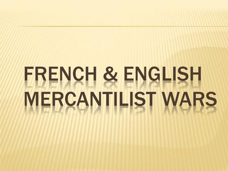 French & English Mercantilist Wars