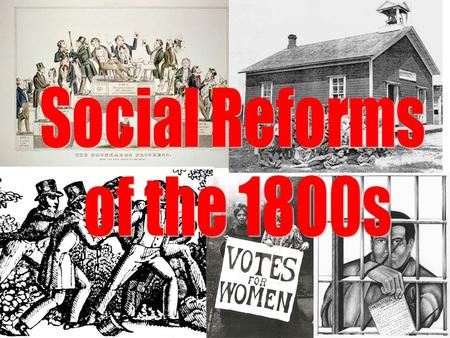 Social Reforms of the 1800s.