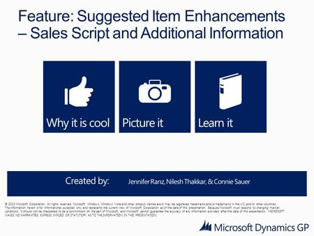 Feature: Suggested Item Enhancements – Sales Script and Additional Information © 2013 Microsoft Corporation. All rights reserved. Microsoft, Windows, Windows.