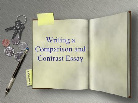 Compare  Contrast Essays  Ppt Video Online Download Writing A Comparison And Contrast Essay Writing Assignment You Will Write  A Comparison And Contrast