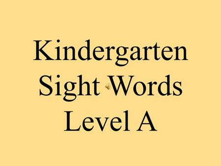 Kindergarten Sight Words Level A I I like books.