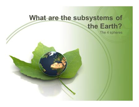 What are the subsystems of the Earth?