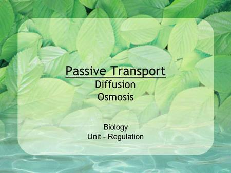 Passive Transport Diffusion Osmosis Biology Unit - Regulation.