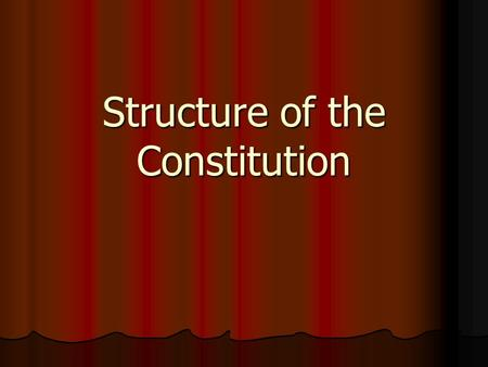Structure of the Constitution. Preamble Establishes the purpose of the government as set up by the Constitution Establishes the purpose of the government.