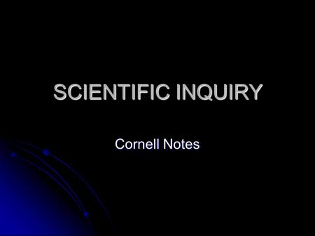 SCIENTIFIC INQUIRY Cornell Notes.