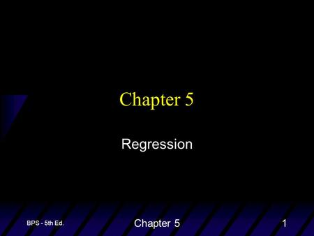 BPS - 5th Ed. Chapter 51 Regression. BPS - 5th Ed. Chapter 52 u Objective: To quantify the linear relationship between an explanatory variable (x) and.