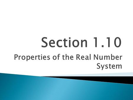 Properties of the Real Number System. FOR ADDITION: The order in which any two numbers are added does not change the sum. FOR MULTIPLICATION: The order.
