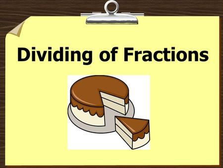 Dividing of Fractions.