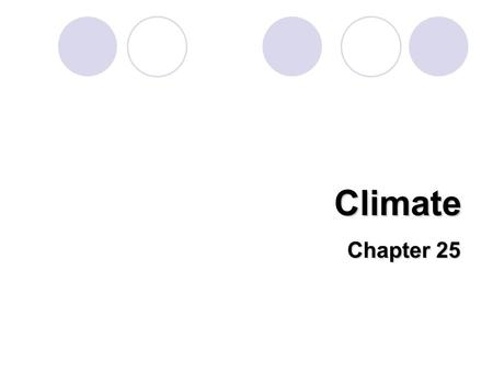 Climate Chapter 25. Climate – the average weather conditions of an area over a long period of time –But weather is the day to day conditions Climate you.