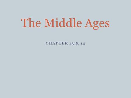 CHAPTER 13 & 14 The Middle Ages. Mixed Bag Life in Europe The Church People Crusade s 100 200 300 400 500.
