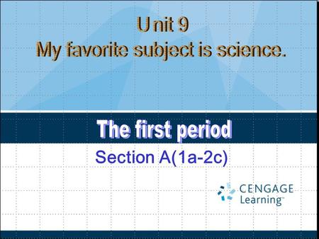 Section A(1a-2c) 1. Learn these words and expressions, and be able to say, read and write them: favorite, subject, science, P.E., music, math, Chinese.