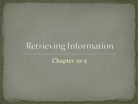 Chapter 10-2. Recognition Identity of information to whether you have seen it before Recall Active reconstruction of information Reconstruction Process.
