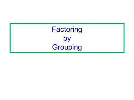 Factoring Day 1 Gcf Difference Of 2 Squares Factor By Grouping
