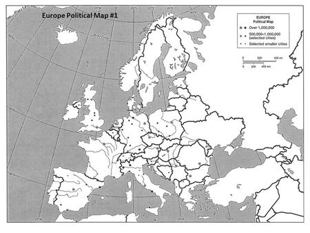 Europe Political Map #1. Europe Physical Map #2 Russian Political Map #3.