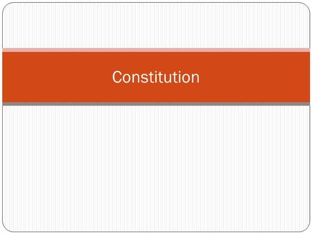 Constitution. Constitutions Constitution Is a plan that provides the rules for Government May be written or unwritten The U.S. Constitution is the oldest.