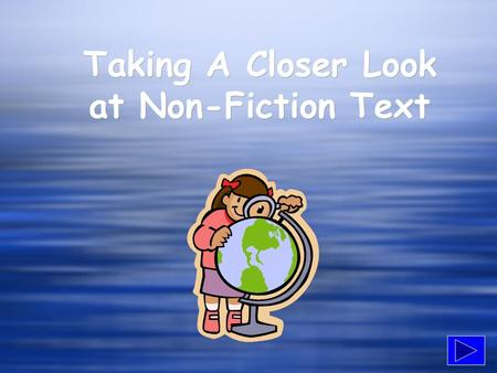Taking A Closer Look at Non-Fiction Text