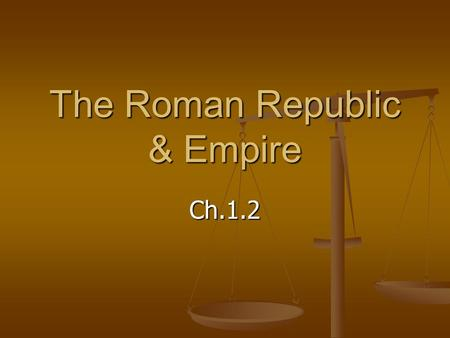 The Roman Republic & Empire Ch.1.2. Roman Beginnings Romans (like the Greeks) Indo-European people w/ ancestry from the Latin's Romans (like the Greeks)