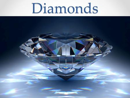 Diamonds. Diamond Properties Diamond is made of carbon It is the hardest substance in the world It is four times harder than corundum There are 2 qualitiy.