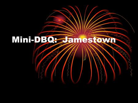 Mini-DBQ: Jamestown.