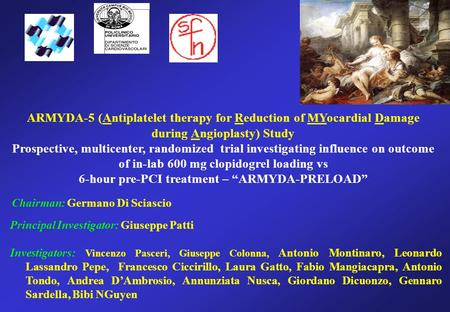 ARMYDA-5 (Antiplatelet therapy for Reduction of MYocardial Damage during Angioplasty) Study Prospective, multicenter, randomized trial investigating influence.
