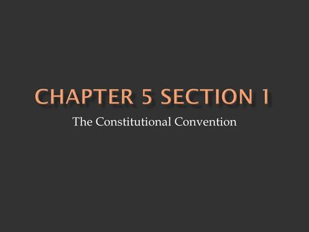 The Constitutional Convention.  Agree - need national government - guard against abuse of power (separation of power) - limit government powers (state.