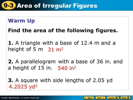 Warm Up Find the area of the following figures.