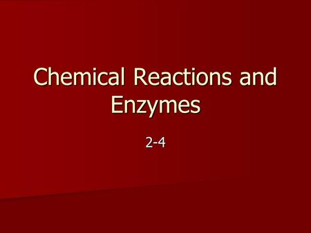 Chemical Reactions and Enzymes 2-4. Chemical Reactions Process that changes one set of chemicals into another set of chemicals Process that changes one.