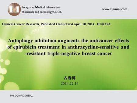 Autophagy inhibition augments the <strong>anticancer</strong> effects of epirubicin treatment in anthracycline-sensitive and -resistant triple-negative breast cancer IMI.