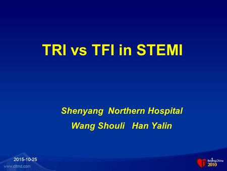 2015-10-251 TRI vs TFI in STEMI Shenyang Northern Hospital Wang Shouli Han Yalin.