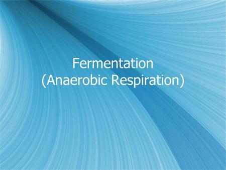 Fermentation (Anaerobic Respiration). Chemical Energy & Food  Calorie- amount of energy needed to raise the temperature of 1 g of water 1 °C. Unit of.