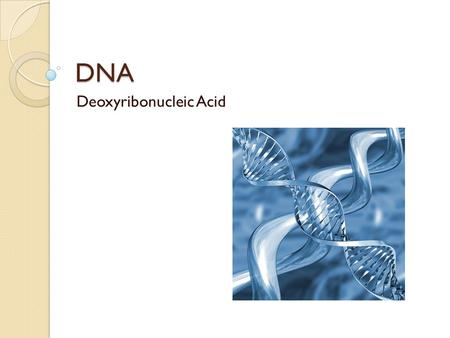 DNA Deoxyribonucleic Acid. What are the building blocks of DNA? DNA is an organic macromolecule. It contains the genetic blueprint in life Shape is described.