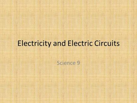 Electricity and Electric Circuits