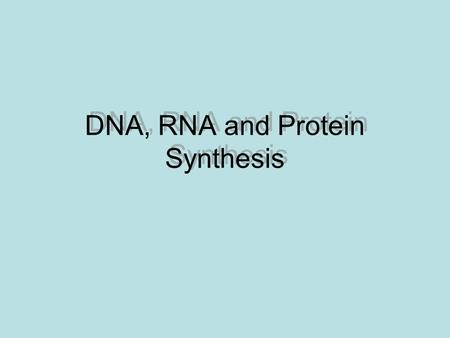 DNA, RNA and Protein Synthesis. In eukaryotes, genetic information is stored in which organelle? nucleus.