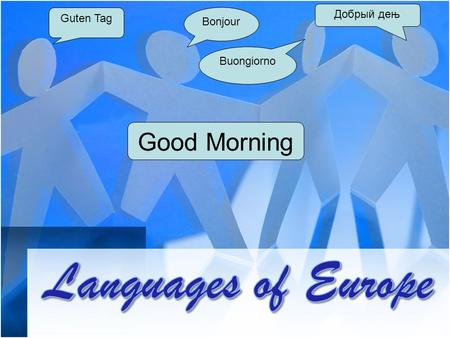 Guten Tag Bonjour Good Morning Buongiorno Добрый дењ.