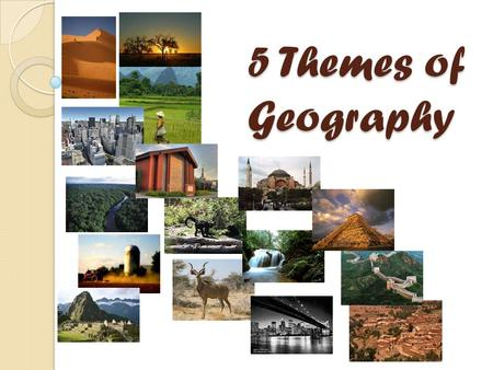 5 Themes of Geography. What is geography? The study of humans interacting with their environment Physical Environment Built Environment Social Environment.