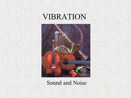 VIBRATION Sound and Noise.