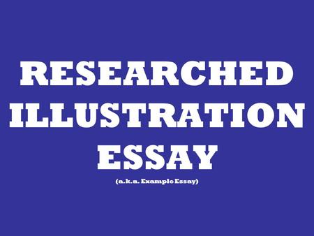 Essay With Thesis Statement Researched Illustration Essay Aka Example Essay American Dream Essay Thesis also Science And Society Essay Causes And Effects Part  The Essay  Ppt Video Online Download How To Write An Essay With A Thesis
