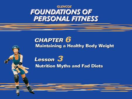 1. 2 What You Will Do Explain myths associated with physical activity and nutrition. Identify fad diets and risky weight-loss strategies. Evaluate consumer.