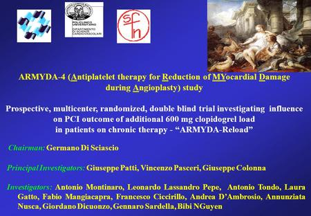 ARMYDA-4 (Antiplatelet therapy for Reduction of MYocardial Damage during Angioplasty) study Prospective, multicenter, randomized, double blind trial investigating.